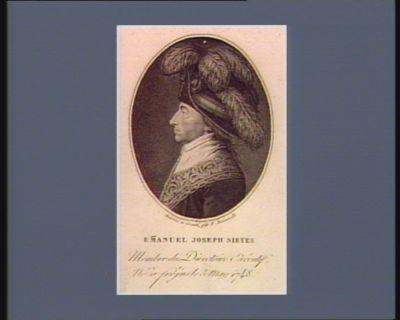 <em>E</em>[m]manuel Joseph Sieyes membre du Directoire exécutif. Né à Fréjus le 3 may 1748 : [estampe]