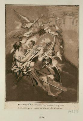 Monarque des François tes vertus et ta gloire, brilleront pour jamais au temple de Memoire [estampe]