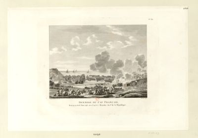Incendie du Cap Français le 20, 21, 22 et 23 juin 1793 ou 2, 3, <em>4</em> et 5 messidor an I.er de la République : [estampe]