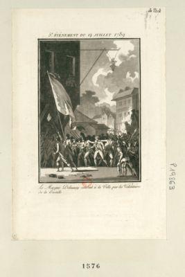 5.e evénement du 14 juillet 1789 le marquis Delaunay conduit à la ville par les volontaires de la Bastille : [estampe]