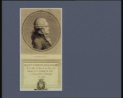 Mat.as comte d'Alençon né a Bar le Duc le 24 fev. 1727 député de la noblesse de Toul a l'Assemblée nationale de 1789 : [estampe]