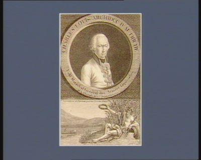 Charles Louis archiduc d'Autriche Servatam ob patriam querna corona datur : feld marechal général des armées impériales : né a Florence le 5.<em>e</em> septembre 1771 : [estampe]