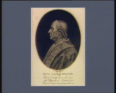 Pie <em>VI</em> , Jean Ange Braschy né à Césene le 27 fevrier <em>1717</em>, élu pape le 15 fevrier 1775. Mort à Valence le 12 fru.or âgé de 82 ans : [estampe]