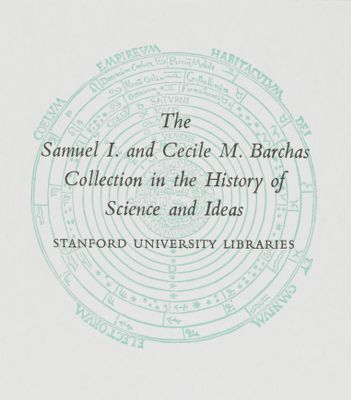 Samuel I. and Cecile M. Barchas Collection in the History of Science and Ideas