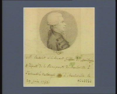 M. Cochelet lieutenant général du baillage et député de la principauté de Charleville à l'Assemblée nationale, né à Charleville le 29 juin 1753 : [dessin]