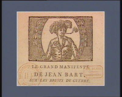Le  Grand manifeste de Jean Bart sur les bruits de guerre [estampe]
