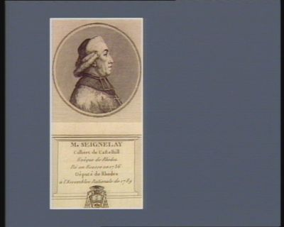 M. Seignelay-Colbert de Castelhill evêque de Rhodez né en Ecosse en 1736 député de Rhodez à l'Assemblée nationale de 1789 : [estampe]