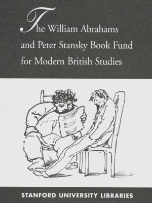 The William Abrahams and Peter Stansky Book Fund for Modern British Studies