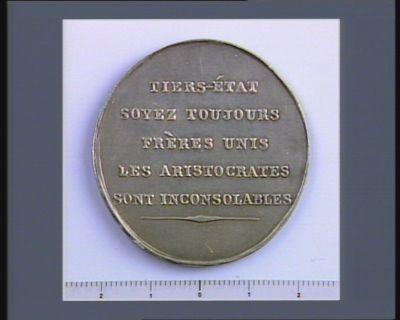 TIERS-ÉTAT // SOYEZ TOUJOURS // FRÈRES UNIS // LES ARISTOCRATES // SONT INCONSOLABLES