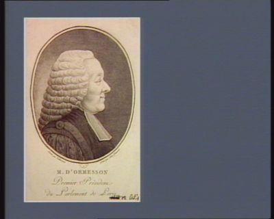 M. d'Ormesson premier président du Parlement de <em>Paris</em> : [estampe]