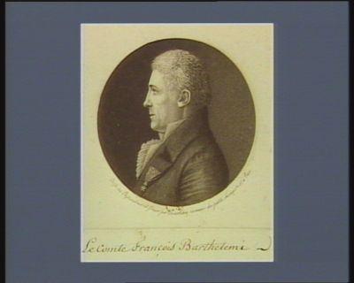 [Le  Comte François Barthelemy] [estampe]