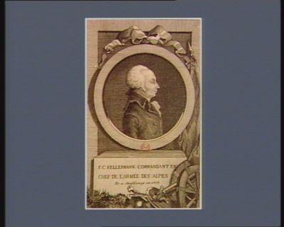 F.C. Kellermann commandant en chef de l'armée des Alpes né à Strasbourg en 1737 : [estampe]