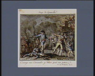 Siege de Granville courage mes camarades, je meurs pour ma patrie. Le 24 brumaire an 3 [i.e. an 2] : [estampe]