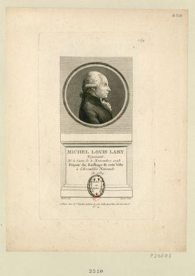 Michel Louis Lamy négociant. Né à Caen le 2 novembre 1728. Député du bailliage de cette ville à l'Assemblée nationale de 1789 : [estampe]