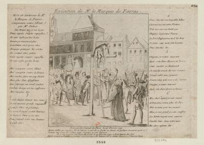 Exécution de Mr le marquis de Favras extrait du Journal de Paris le 20 fevrier 1790. Avant d'aller au supplice Mr de Favras a tiré de sa poche 20 louis et quelque monnoie qu'il a donnés au curé de St Paul pour remettre a son epouse. Il a été exécuté en place de Grève le 19 février 1790 a huit heures du soir Après sa mort sa famille a reclamé son corps qui a été inhumé sur le champ paroisse St Jean en Greve : [estampe]