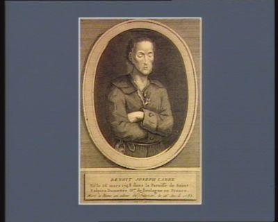 Benoit Joseph Labre né le 26 mars 1748 dans la paroisse de Saint Sulpice Damettes d.se de Boulogne en France, mort à Rome en odeur de sainteté, le 16 avril 1783 : [estampe]