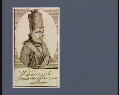Wahassevich gen.rale delle fortificazioni da Mantova : [estampe]