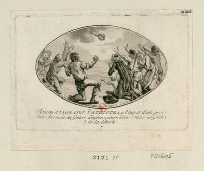 Adoration des patriotes, à l'aspect d'un gros sous dessinée en <em>France</em> d'après nature l'an (sans argent) 3 de la liberté [estampe]