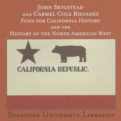 John Skylstead and Carmel Cole Rhoades Fund for California History and the History of the North American West