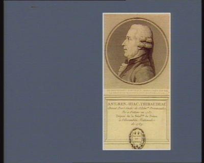 Ant. Ren. Hiac. Thibaudeau avocat proc.r-sindic de l'adm.on provinciale. Né à Poitiers en 1737 député de la séné.ssée du Poitou à l'Assemblée nationale de 1789 : [estampe]