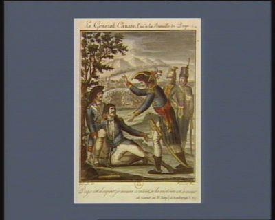 Le  Général Causse, tué <em>à</em> la bataille de Dego Dego est-il repris ? je meurs content si la victoire est <em>à</em> nous ! 26 germ.al an IV Rép. (15 avril v.s.) : [estampe]