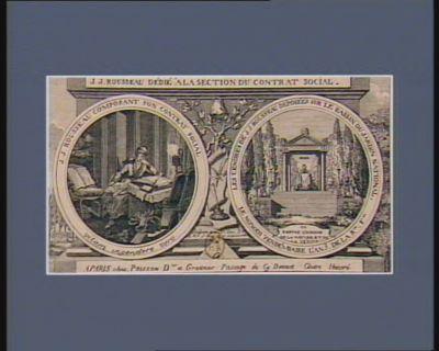 J.J. Rousseau dédié à la Section du Contrat social J.J. Rousseau composant son Contrat social.. . ; Les Cendres de J.J. Rousseau deposées sur le bassin du jardin national... : [estampe]