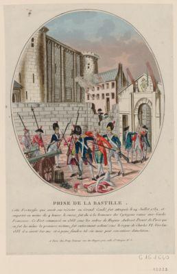 Prise de la Bastille cette forteresse qui avoit scu résister au Grand Condé fut attaquée le 14 juillet 1789, et emportée en moins de 4 heures, le succes fut du à la bravoure des cytoyens reunis aux Gardes Françoises... : [estampe]