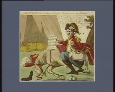 La  Grande foire remportée par Brunswick en France Brunswick général des Prussiens : quel déplorable état d'avoir continuellement la foire, ma grande capacité dans l'art militaire n'a pu m'en préserver, ni moi ni mon armée... : [estampe]