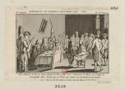 Événement du vendredy 19 fevrier 1790 a Paris M. le marquis de Favras etant alhotel de ville <em>y</em> fait son testament de mort avec toutte la tranquilité d'un homme qui ne serait pas comme lui condamné à etre pendu : [estampe]