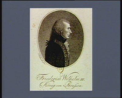 Friederich Wilhelm III König von Preussen geb.n d.n 3 Aug. 1770 Kön.g seit d.n 16 Novem.r 1797 : [estampe]