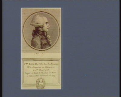 P.re Louis Prieur, avocat né <em>à</em> Sommesous en Champagne, le 1.er aoust 1756. Député du baill.e de Chaalons sur Marne <em>a</em> l'Assemblée nationale de 1789 : [estampe]
