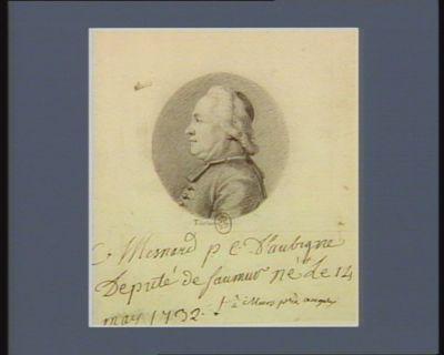 C. Mesnard p.l. d'Aubigne deputé de Saumur né à Muns [ ?] près Angely le 14 may 1732 : [dessin]