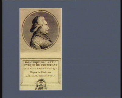 Dominique de Lastic evêque de Couserans né au diocèse de Mende le 16 8.bre 1742 député de Couserans à l'Assemblée nationale de 1789 : [estampe]