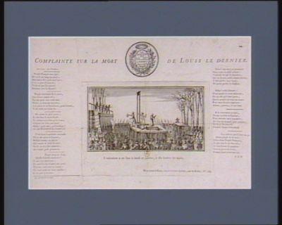 Complainte sur la mort de Louis le dernier l'exécution a eu lieu le lundi 21 janvier, à dix heures du matin... : [estampe]