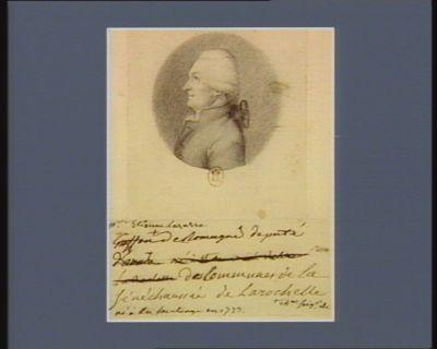 Pierre Etienne Lazarre Griffon ch.er seig.r de Romagné député des communes de la sénéchaussée de La La Rochelle né à en Saintonge en 1723 : [dessin]
