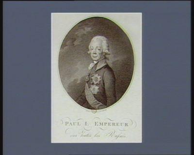 Paul I Empereur des toutes les Russies [estampe]