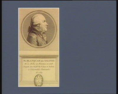 M. Blanquar des Salines né à Ardes en Provence en 1728 député des baill.es de Calais et Ardres à l'Assemblée nationale de 1789 : [estampe]