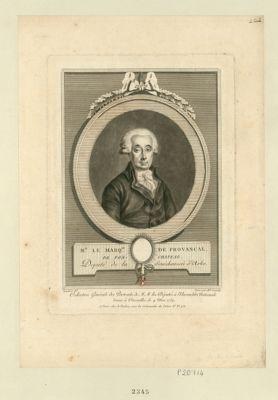 Mr le marq.is de Provançal de Fonchateau député de la sénéchaussée d'Arles : [estampe]