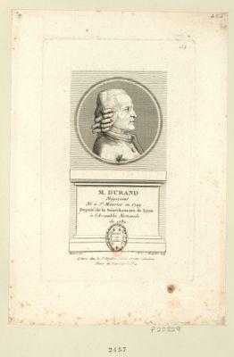 M. Durand négociant né à St Maurice en 1729 deputé de la sénéchaussée de Lyon à l'Assemblée nationale de 1789 : [estampe]