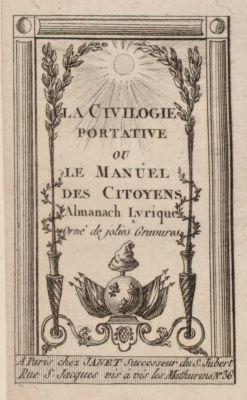 La  Civilogie portative ou le manuel des citoyens almanach lyrique orné de jolies gravures : [estampe]