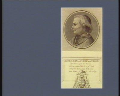 An.ne El.nor Leon le Clerc de Juigne archevèque de Paris né en cette ville le 29. bre 1728 député du clergé de Paris aux Etats g.aux de 1789 : [estampe]
