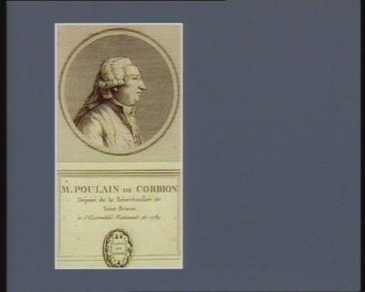 M. Poulain de Corbion député de la sénéchaussée de Saint Brieux à l'Assemblée nationale de 1789 : [estampe]