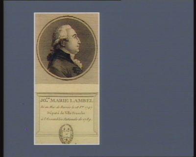 Jo.ph Marie Lambel né au Mur de Barrés le 28 f.er 1747 député de Ville Franche à l'Assemblée nationale de 1789 : [estampe]