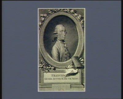 Franciscus Archid. Austr. M. Hetr. Princ [estampe]
