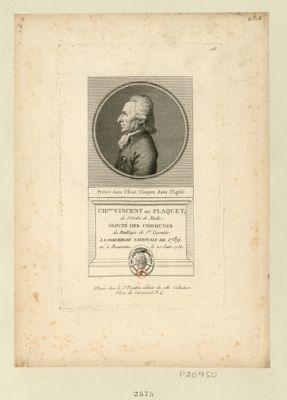 Ch.les Vincent du Plaquet de l'ordre de Malte, député des communes du baillage de St Quentin à l'Assemblée nationale de 1789 né à Beauvoix le 20 janv. 1730. Prêtre dans l'etat, citoyen dans l'eglise : [estampe]