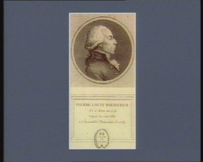 Pierre Louis Roederer né à Metz en 1754 député de cette ville à l'Assemblée nationale de 1789 : [estampe]