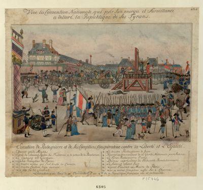 Execution <em>de</em> <em>Robespierre</em> et <em>de</em> ses complices conspirateurs contre <em>la</em> liberté et l'egalité vive <em>la</em> Convention nationale qui par son energie et surveillance a delivré <em>la</em> Republique <em>de</em> ses tyrans : [estampe]