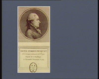 Denis Ferdin.d Picquet né à Bourg-en-Bresse le 26 8.bre 1742 député de ce bailliage à l'Assemblée nationale de 1789 : [estampe]