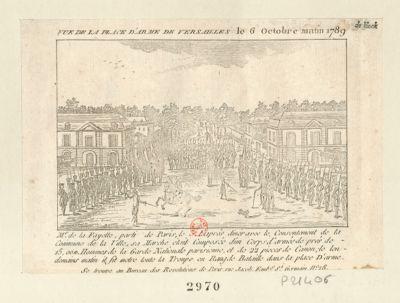 Vue de la place d'arme de Versailles le 6 octobre matin 1789 Mr de la Fayette, parti de Paris, le 5, l'aprés diné avec le consentement de la Commune de la ville, sa marche était composée d'un corps d'armée de près de 15, 000 hommes de la Garde nationale parisienne, et de 22 pieces de canon ; le lendemains matin il fit metre toute la troupe en rang de bataille dans la place d'arme : [estampe]