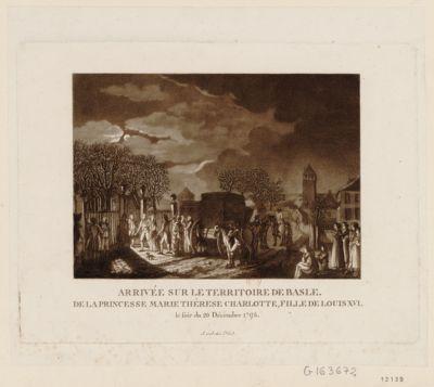 Arrivée sur le territoire de Basle de la princesse <em>Marie</em> Thérese Charlotte, fille de <em>Louis</em> <em>XVI</em> le soir du 26 décembre <em>1795</em> : [estampe]